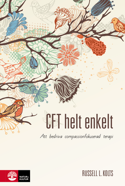CFT helt enkelt : att bedriva compassionfokuserad terapi