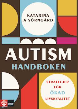 Autismhandboken : Strategier för ökad livskvalitet