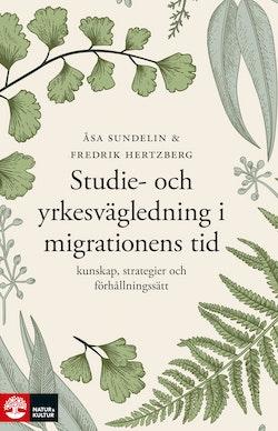 Studie- och yrkesvägledning i migrationens tid : Kunskap, strategier och fö