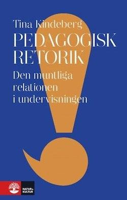 Pedagogisk retorik : den muntliga relationen i undervisningen