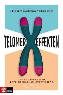 Telomereffekten : yngre längre med toppforskarnas livsstilsråd