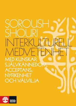 Interkulturell medvetenhet : Med kunskap, självkännedom, acceptans, nyfiken