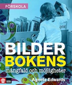 Bilderbokens mångfald och möjligheter : 2:a utgåvan