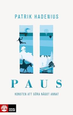 Paus : konsten att göra något annat