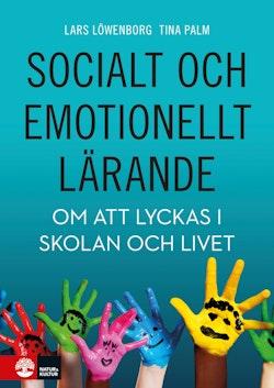 Socialt och emotionellt lärande : Om att lyckas i skolan och livet