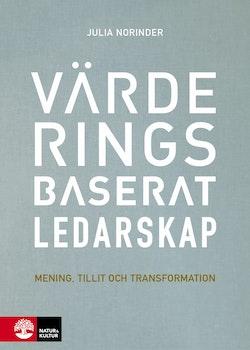 Värderingsbaserat ledarskap : Mening, tillit och transformation