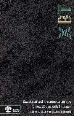 XBT - existentiell beteendeterapi : livet, döden och Skinner