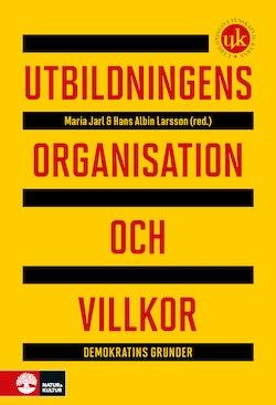 Utbildningens organisation och villkor : demokratins grunder