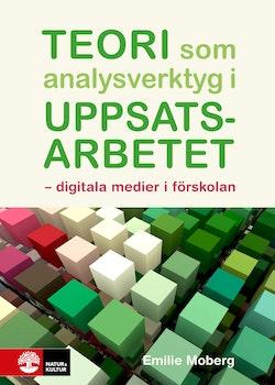 Digitala medier i förskolan : teorier som verktyg