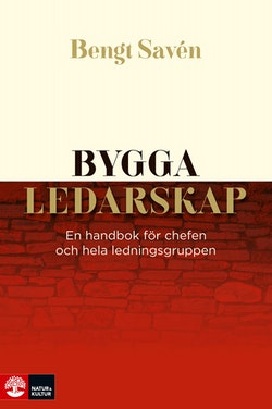 Bygga ledarskap : en handbok för chefen och hela ledningsgruppen