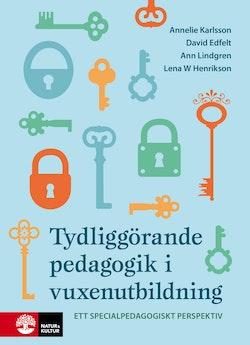 Tydliggörande pedagogik i vuxenutbildning : : ett specialpedagogiskt perspe