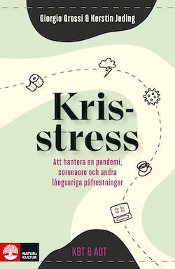 Krisstress : att hantera en pandemi, coronaoro och andra särski