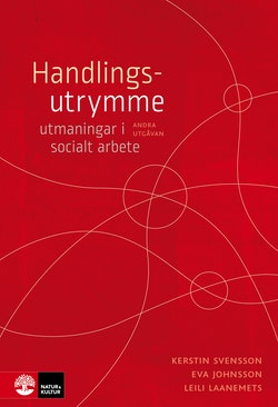 Handlingsutrymme : utmaningar i socialt arbete