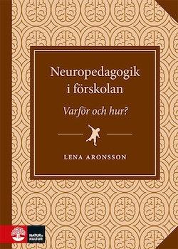 Neuropedagogik i förskolan : - varför och hur?