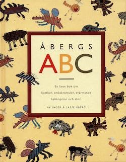 Åbergs ABC : en liten bok om kottkor, småskrämslor, svärmande helikoptrar och sånt