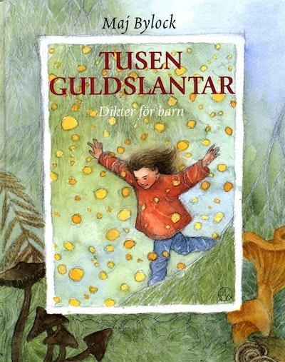 Tusen guldslantar : Diktsamling för barn