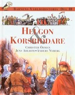 Barnens världshistoria. D. 3 : Helgon & korsriddare