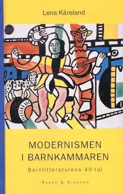 Modernismen i barnkammaren : barnlitteraturens 40-tal