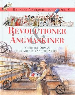 Barnens världshistoria. D. 5 : Revolutioner & ångmaskiner