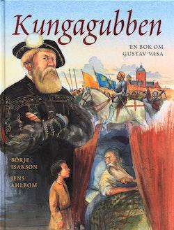Kungagubben : En bok om Gustav Vasa
