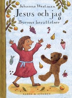 Jesus och jag : Byrons berättelser