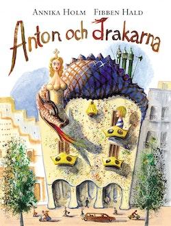 Anton och drakarna - [en bok om Gaudí]