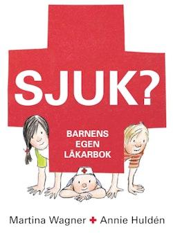Sjuk? : barnens egen läkarbok
