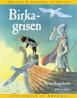 Birkagrisen : Grisen Lindboms äventyr på resa mot okänt land