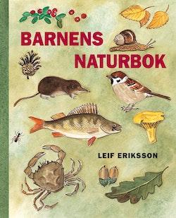 Barnens Naturbok : Om växter och djur i vår natur