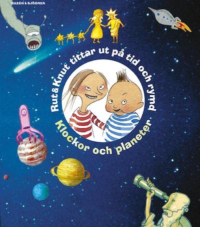 Rut & Knut tittar ut på tid och rymd : klockor och planeter