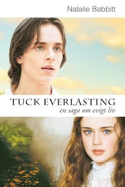 Tuck Everlasting : En saga om evigt liv