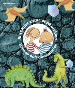 Rut & Knut tittar ut på urtiden : Stenar och dinosaurier