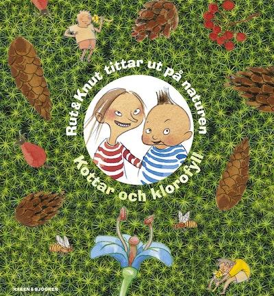 Rut & Knut tittar ut på naturen : kottar och klorofyll