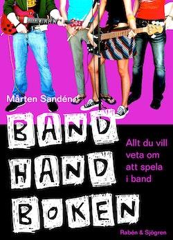 Bandhandboken : allt du vill veta om att spela i band
