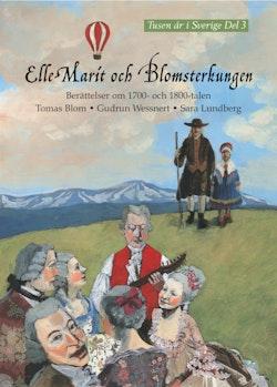 Elle Marit och Blomsterkungen : Berättelser om 1700- och 1800-talen
