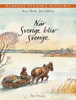 Barnens svenska historia. 2, När Sverige blev Sverige