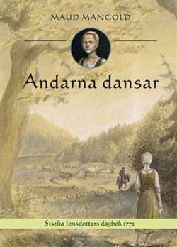 Andarna dansar : Siselia Jonsdotters dagbok 1772