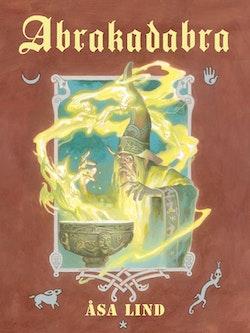 Abrakadabra : Magiska mästare, mystiska krafter och mäktiga ord