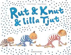 Rut & Knut & lilla Tjut : Rut & Knut får en syster