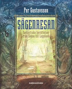 Sägenresan : fantastiska berättelser från Skåne till Lappland