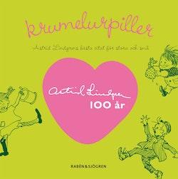 Krumelurpiller : Astrid Lindgrens bästa citat för stora och små