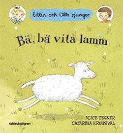 Bä, bä vita lamm : Ellen och Olle sjunger