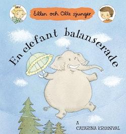 En elefant balanserade : Ellen och Olle sjunger