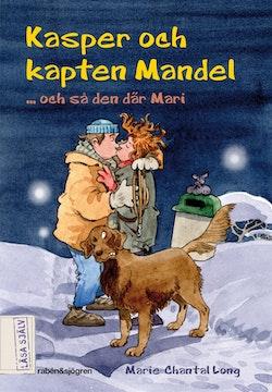 Kasper och kapten Mandel ... och så den där Mari