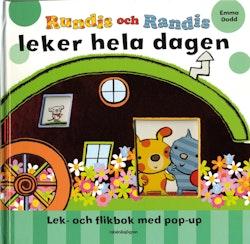 Rundis och Randis leker hela dagen : lek- och flikbok med pop-up