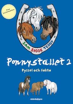 Ponnystallet 2 - Pyssel och fakta - Sigge, Sam & Teddy