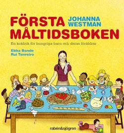 Första måltidsboken en kokbok för hungriga barn och deras föräldrar