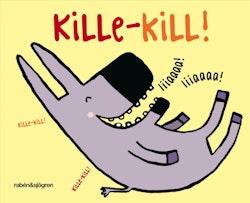 Kille-kill!