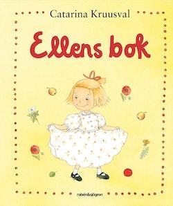 Ellens bok : Ellens boll, Blommor från Ellen och Ellens äppelträd