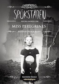 Spökstaden : andra boken om Miss Peregrines besynnerliga barn
